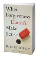 when-forgiveness-doesnt-make-sense-book