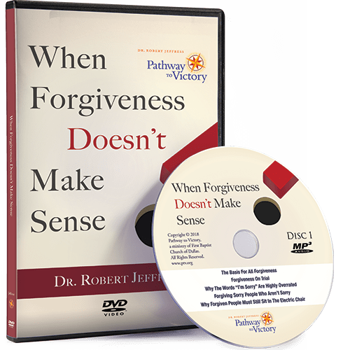 When Forgiveness Doesn't Make Sense - Pathway to Victory